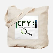 CLINICAL FELLOWSHIP YEAR Tote Bag