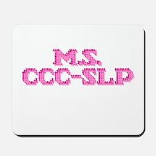M.S. CCC-SLP Mousepad