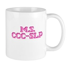 M.S. CCC-SLP Small Small Mug