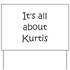 Funny Kurtis Yard Sign