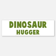 Dinosaur Hugger Bumper Bumper Bumper Sticker
