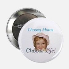 Choosy Moms Choose Life Button