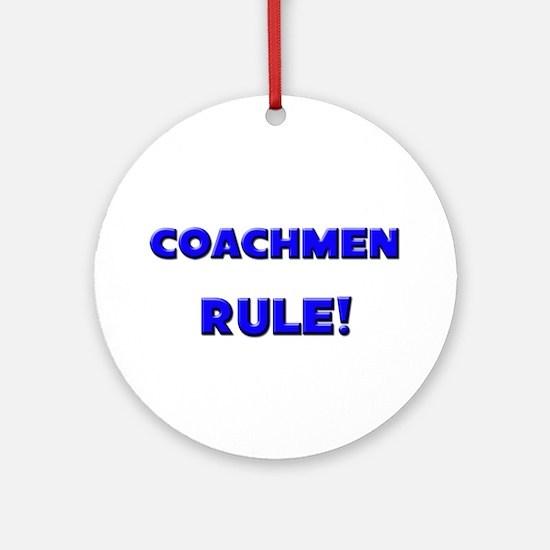 Coachmen Rule! Ornament (Round)