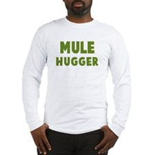 Mule Hugger Long Sleeve T-Shirt