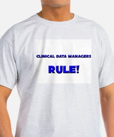 Clinical Data Managers Rule! T-Shirt