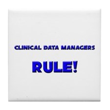Clinical Data Managers Rule! Tile Coaster