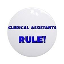 Clerical Assistants Rule! Ornament (Round)