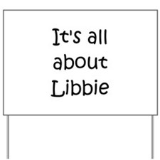 Funny Libby Yard Sign