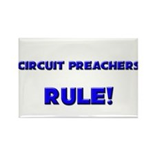 Circuit Preachers Rule! Rectangle Magnet