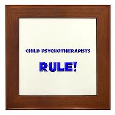 Child Psychotherapists Rule! Framed Tile