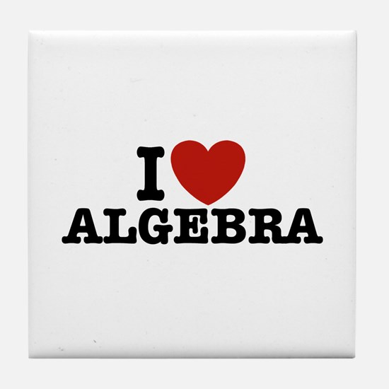 I Love Algebra Tile Coaster
