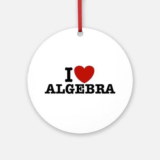 I Love Algebra Ornament (Round)
