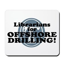 Librarians For Offshore Drilling Mousepad