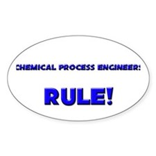 Chemical Process Engineers Rule! Oval Decal
