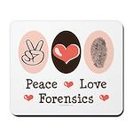 Peace Love Forensics Mousepad