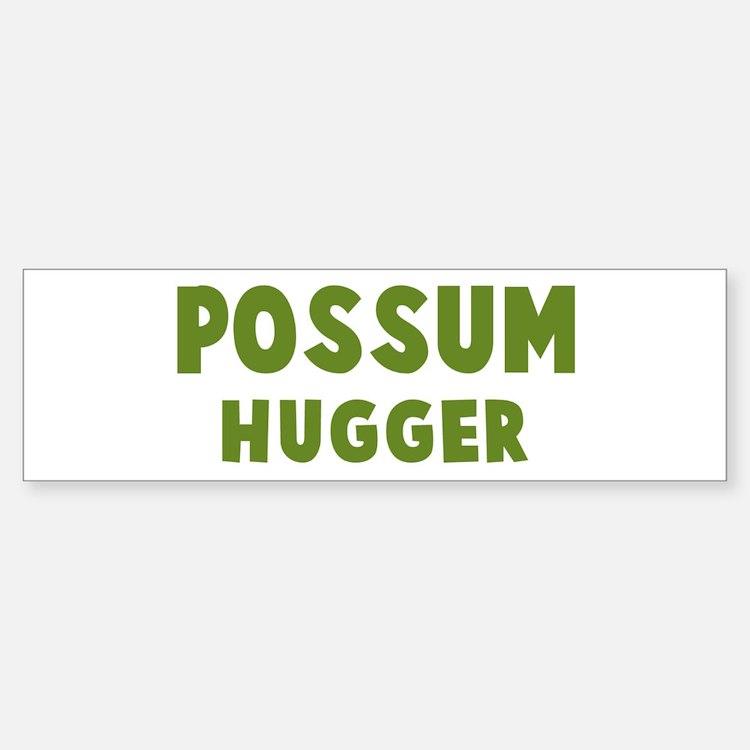Possum Hugger Bumper Bumper Bumper Sticker