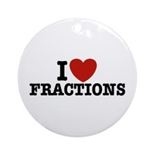 I Love Fractions Ornament (Round)