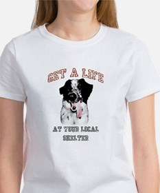 Get A Life... At Your Local Shelter Women's T-Shir