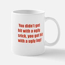 ugly! Mug