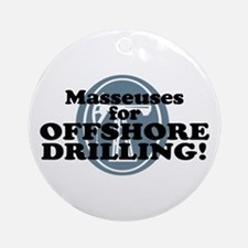 Masseuses For Offshore Drilling Ornament (Round)