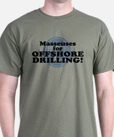 Masseuses For Offshore Drilling T-Shirt