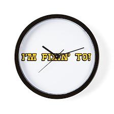 I'm Fixin' To! Wall Clock