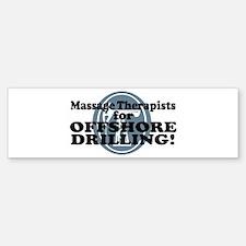 Massage Therapists For Offshore Drilling Bumper Bumper Sticker