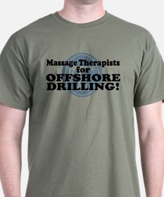 Massage Therapists For Offshore Drilling T-Shirt