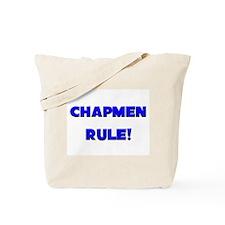Chapmen Rule! Tote Bag