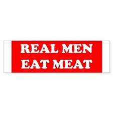 Real Men eat meat Bumper Bumper Sticker