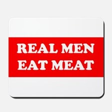 Real Men eat meat Mousepad