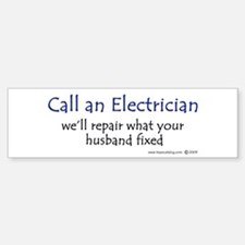 Call an electrician Bumper Bumper Bumper Sticker