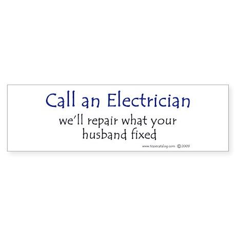 Call an electrician Bumper Sticker