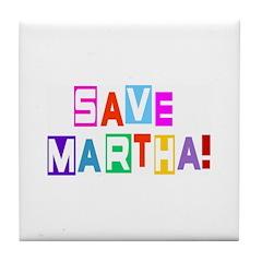 Save Martha Retro Tile Coaster