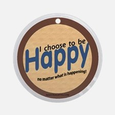 Choose to be happy Ornament (Round)