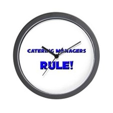 Catering Managers Rule! Wall Clock