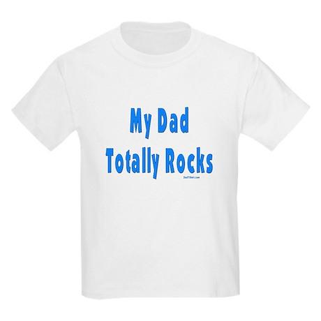 My Dad Totally Rocks Kids Light T-Shirt