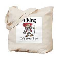 Hiking, it's what I do Tote Bag