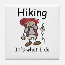 Hiking, it's what I do Tile Coaster