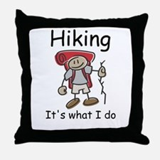 Hiking, it's what I do Throw Pillow