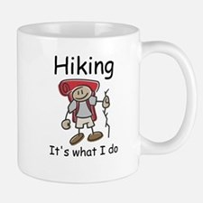 Hiking, it's what I do Small Mugs