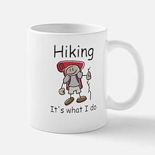 Hiking, it's what I do Small Small Mug