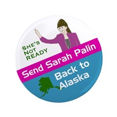 Send Palin Back to Alaska Extra Big Button