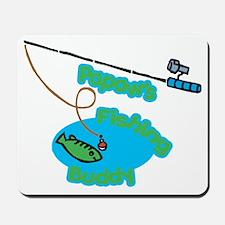 Papaw's Fishing Buddy Mousepad