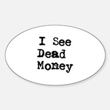 See Dead Money Oval Decal