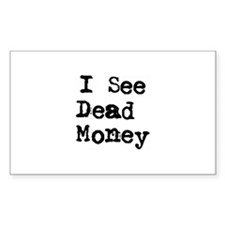 See Dead Money Rectangle Decal