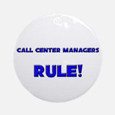 Call Center Managers Rule! Ornament (Round)
