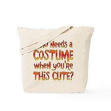 WHO NEEDS A COSTUME... Tote Bag