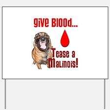Give Blood, Tease a Malinois Yard Sign