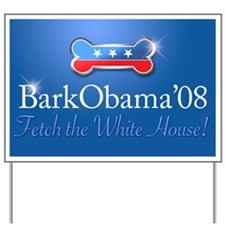 Bark Obama Fetch the White House! Yard Sign
